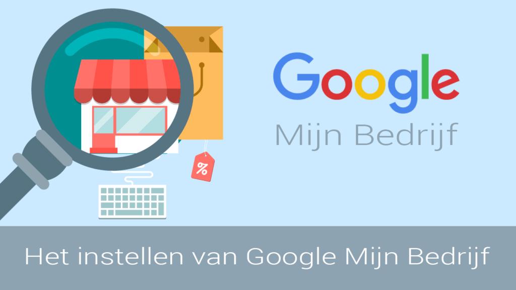 Google Mijn Bedrijf, Wat kan ik met Google mijn bedrijf, WordPress webdesign | Website | Webshop | SEO